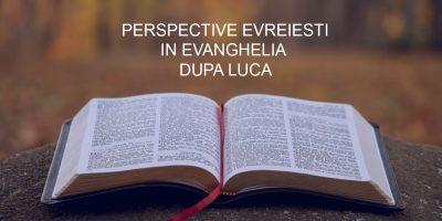 Perspective evreiesti in Evanghelia dupa Luca
